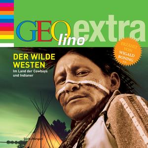 GEOlino extra Hör-Bibliothek - Der wilde Westen