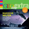 GEOlino extra Hör-Bibliothek - Magische Welten