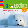 GEOlino extra Hör-Bibliothek - Arktis und Antarktis