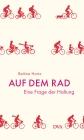 Vergrößerte Darstellung Cover: Auf dem Rad. Externe Website (neues Fenster)