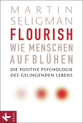 Flourish - wie Menschen aufblühen