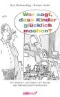 Vergrößerte Darstellung Cover: Wer sagt, dass Kinder glücklich machen?. Externe Website (neues Fenster)