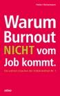 Warum Burnout nicht vom Job kommt.