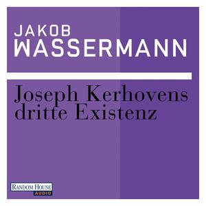 Joseph Kerhovens dritte Existenz