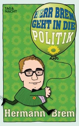 Herr Brem geht in die Politik