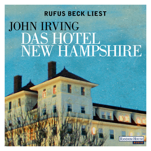 "Rufus Beck liest ""John Irving, Das Hotel New Hampshire"""