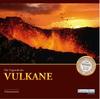 Die Urgewalt der Vulkane