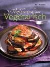 Verführerisch gut Vegetarisch