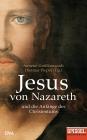 Jesus von Nazareth und die Anfänge des Christentums