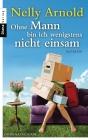 Vergrößerte Darstellung Cover: Ohne Mann bin ich wenigstens nicht einsam. Externe Website (neues Fenster)