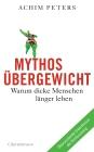 Vergrößerte Darstellung Cover: Mythos Übergewicht. Externe Website (neues Fenster)