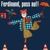 Ferdinand, pass auf!