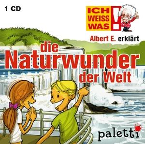 Ich weiß was - Albert E. erklärt die Naturwunder der Welt