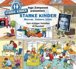 Ingo Zamperoni präsentiert: Starke Kinder - Messer, Schere, Licht
