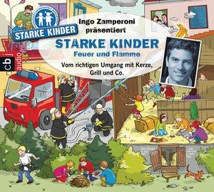Ingo Zamperoni präsentiert: Starke Kinder - Feuer und Flamme