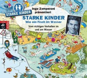 Ingo Zamperoni präsentiert: Starke Kinder - Wie ein Fisch im Wasser