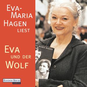 """Eva-Maria Hagen liest """"Eva und der Wolf"""""""