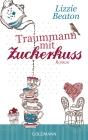 Vergrößerte Darstellung Cover: Traummann mit Zuckerkuss. Externe Website (neues Fenster)