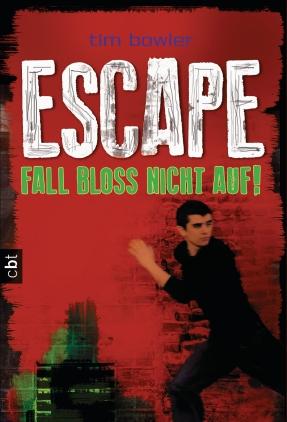 Escape - Fall bloß nicht auf!