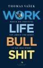 Vergrößerte Darstellung Cover: Work-Life-Bullshit. Externe Website (neues Fenster)