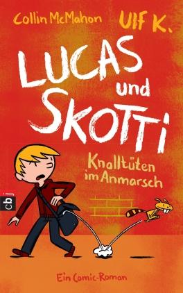 Lucas und Skotti - Knalltüten im Anmarsch