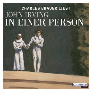"Charles Brauer liest John Irving ""In einer Person"""