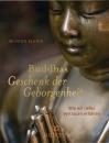 Buddhas Geschenk der Geborgenheit