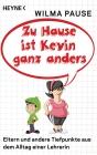 Zu Hause ist Kevin ganz anders