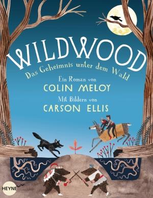 Wildwood - Das Geheimnis unter dem Wald