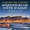 Vergrößerte Darstellung Cover: Mörderische Côte d'Azur. Externe Website (neues Fenster)