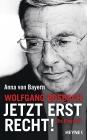 Wolfgang Bosbach - Jetzt erst recht!