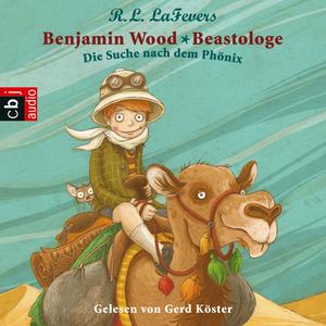Benjamin Wood - Beastologe - Die Suche nach dem Phönix