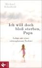 Vergrößerte Darstellung Cover: Ich will doch bloß sterben, Papa. Externe Website (neues Fenster)