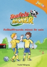 Vergrößerte Darstellung Cover: Teufelskicker junior - Fußballfreunde müsst ihr sein. Externe Website (neues Fenster)