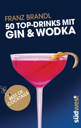 50 Top-Drinks mit Gin und Wodka