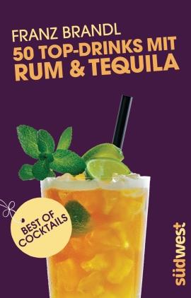 50 Top-Drinks mit Rum und Tequila