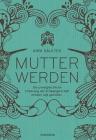 Vergrößerte Darstellung Cover: Mutter werden. Externe Website (neues Fenster)