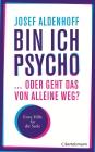 Vergrößerte Darstellung Cover: Bin ich psycho ... oder geht das von alleine weg?. Externe Website (neues Fenster)