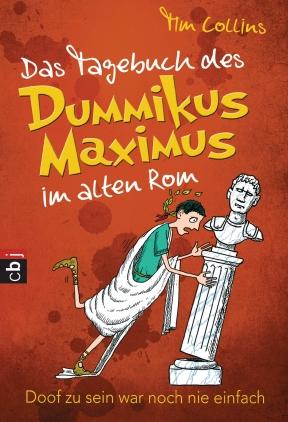 Das Tagebuch des Dummikus Maximus im alten Rom