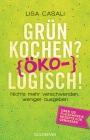 Vergrößerte Darstellung Cover: Grün kochen? (Öko)Logisch!. Externe Website (neues Fenster)
