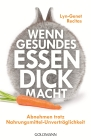 Vergrößerte Darstellung Cover: Wenn gesundes Essen dick macht. Externe Website (neues Fenster)