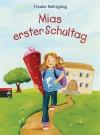 Vergrößerte Darstellung Cover: Mias erster Schultag. Externe Website (neues Fenster)
