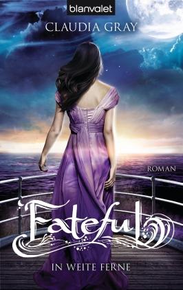 Fateful - In weite Ferne