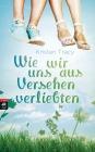 Vergrößerte Darstellung Cover: Wie wir uns aus Versehen verliebten. Externe Website (neues Fenster)