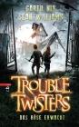 Trouble Twisters - Das Böse erwacht