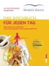 Metabolic Balance - das Kochbuch für jeden Tag