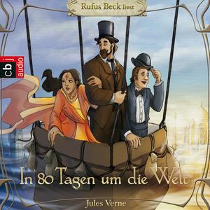 """Rufus Beck liest """"In 80 Tagen um die Welt"""", Jules Verne"""