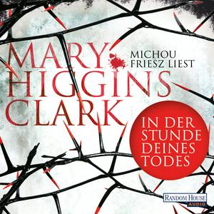 """Michou Friesz liest Mary Higgins Clark """"In der Stunde deines Todes"""""""