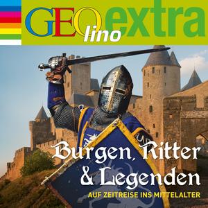 GEOlino extra Hör-Bibliothek - Burgen, Ritter und Legenden