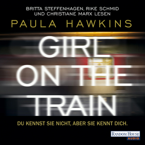 "Britta Steffenhagen, Rike Schmid und Christiane Marx lesen Paula Hawkins ""Girl on the train"""